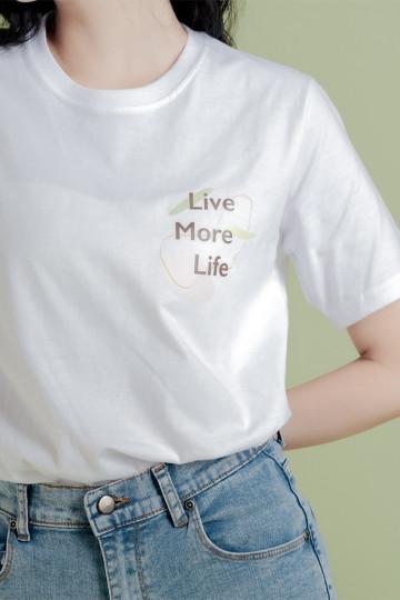 White Live More Life Tshirt